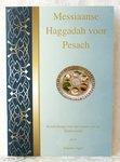 Messiaanse Haggadah voor Pesach, uitleg en volgorde voor de Sedermaaltijd in een boekje van A5 formaat met complete Bijbeltekst