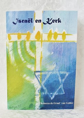 Israel en Kerk, een mooi beschreven getuigenis van de Messiasbelijdende Jodin Rebecca de Graaf-van Gelder
