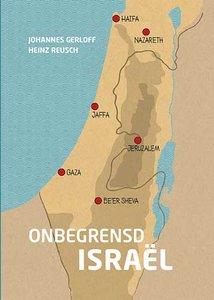 Onbegrensd Israël. Een boek van de auteurs Johannes Gerloff en Heinz Reusch. De geschiedenis van Israël aan de hand van kaarten