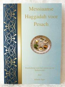 Messiaanse Haggadah voor Pesach, uitleg en volgorde voor de Sedermaaltijd in een boekje van A5 formaat met complete Bijbelteksten, traditionele en Opwekkingsliederen en Illustraties