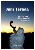Jom Teroea, boek over de 'Dag van Hoorngeschal' auteur Albert P. Oosting