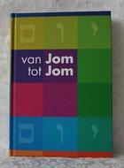Van Jom tot Jom (= van dag tot dag) Interessant boekje over het Joodse leven van elke dag.