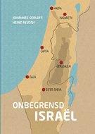 Onbegrensd Israël. Een boek van de auteurs Johannes Gerloff en Heinz Reusch. De geschiedenis van Israël aan de ha
